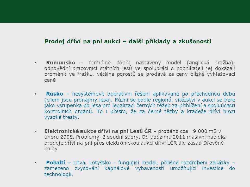 Prodej dříví na pni aukcí – další příklady a zkušenosti Rumunsko – formálně dobře nastavený model (anglická dražba), odpovědní pracovníci státních les