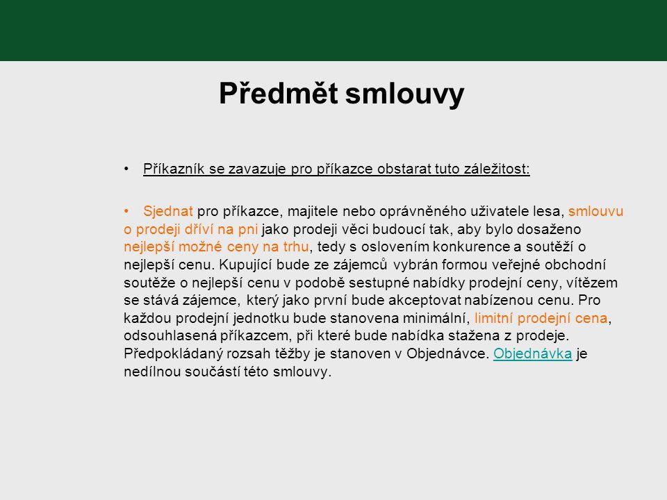Předmět smlouvy Příkazník se zavazuje pro příkazce obstarat tuto záležitost: Sjednat pro příkazce, majitele nebo oprávněného uživatele lesa, smlouvu o