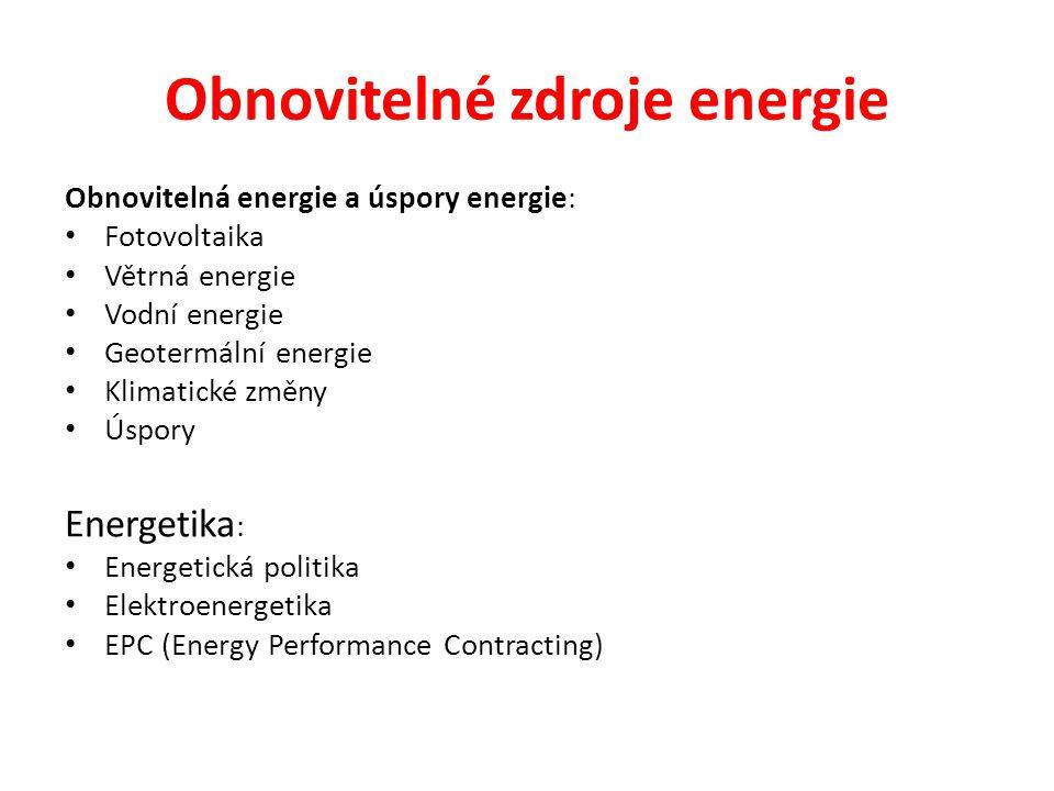 Obnovitelné zdroje energie Obnovitelná energie a úspory energie: Fotovoltaika Větrná energie Vodní energie Geotermální energie Klimatické změny Úspory