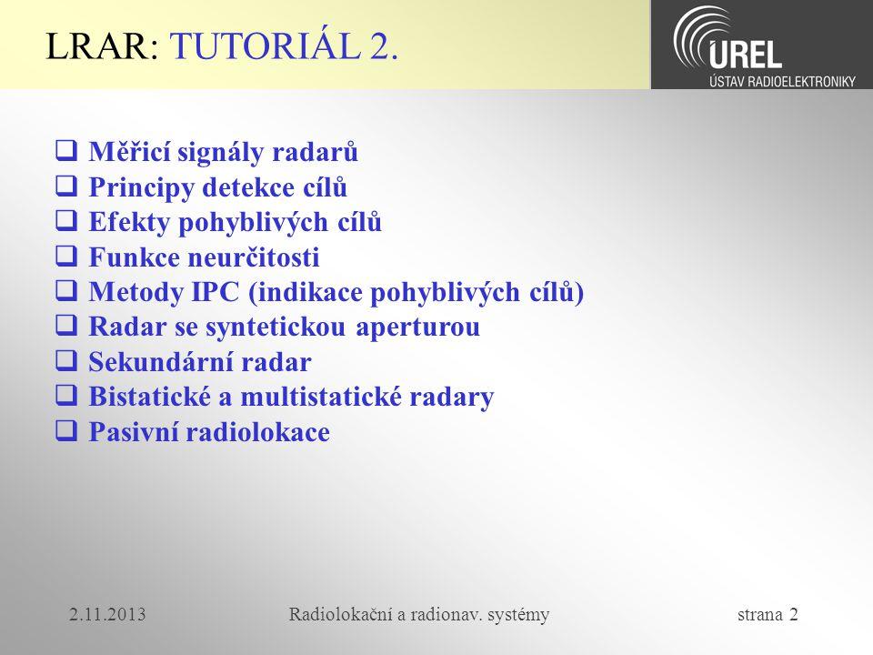 2.11.2013Radiolokační a radionav.systémy strana 73 LRAR-T2: Bistat.