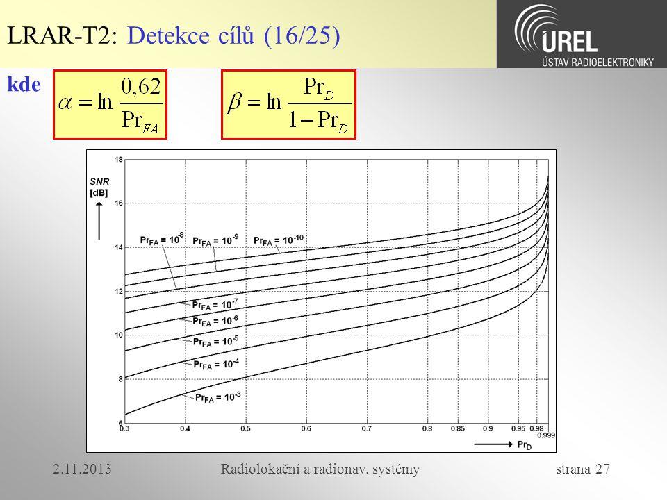 2.11.2013Radiolokační a radionav. systémy strana 27 LRAR-T2: Detekce cílů (16/25) kde