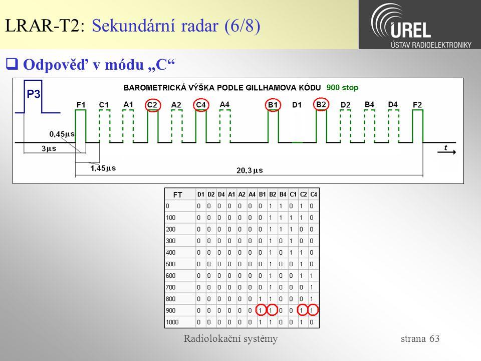 """Radiolokační systémy strana 63  Odpověď v módu """"C"""" LRAR-T2: Sekundární radar (6/8)"""