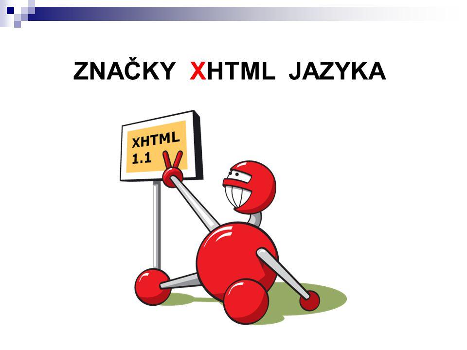ZNAČKY XHTML JAZYKA