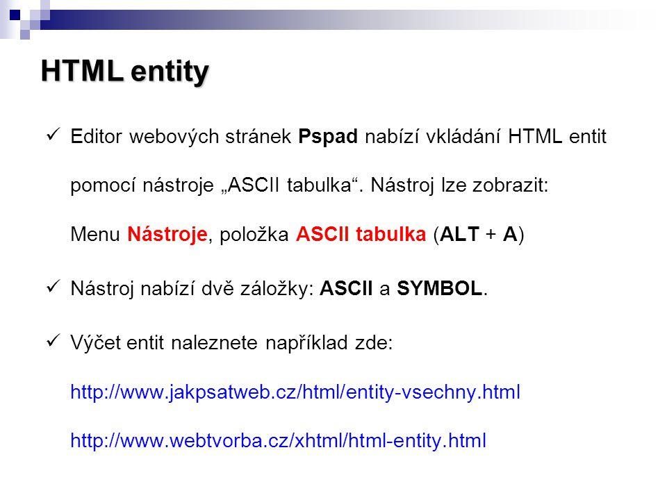 """HTML entity Editor webových stránek Pspad nabízí vkládání HTML entit pomocí nástroje """"ASCII tabulka"""". Nástroj lze zobrazit: Menu Nástroje, položka ASC"""