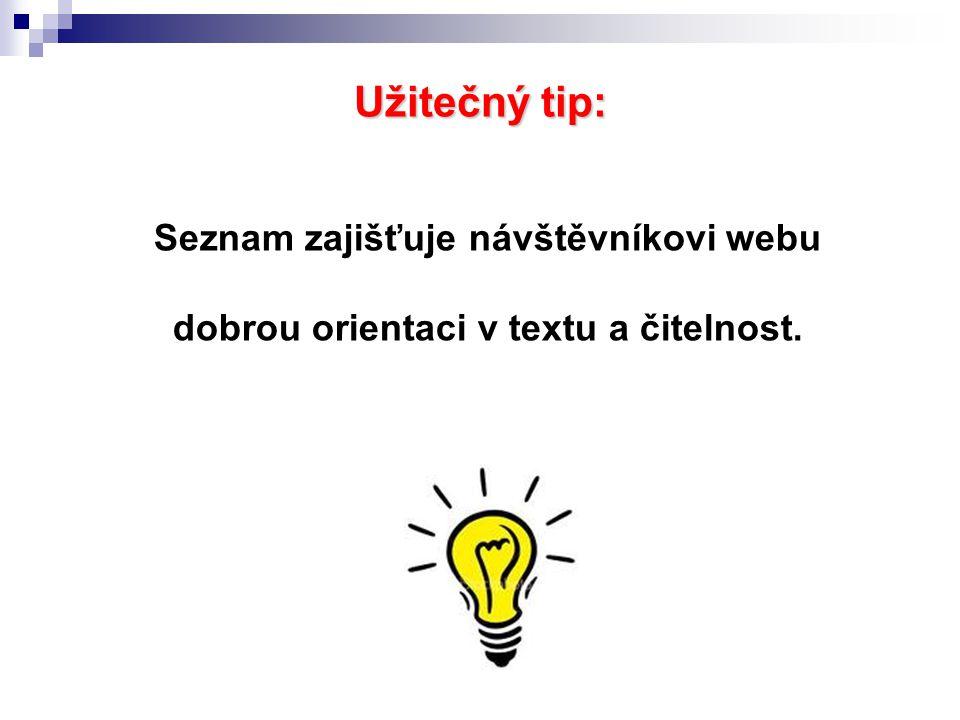 Užitečný tip: Seznam zajišťuje návštěvníkovi webu dobrou orientaci v textu a čitelnost.