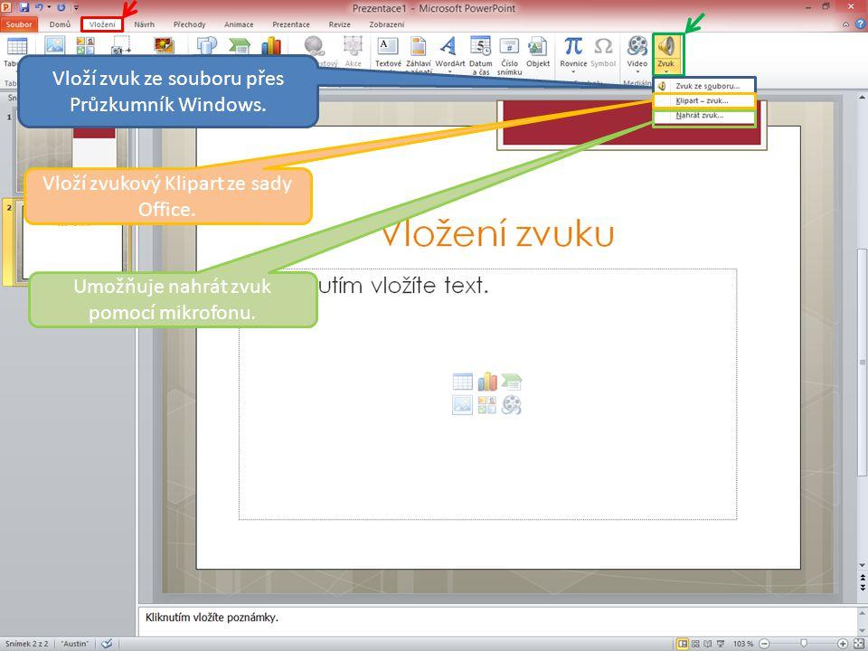 Vloží zvuk ze souboru přes Průzkumník Windows. Vloží zvukový Klipart ze sady Office.