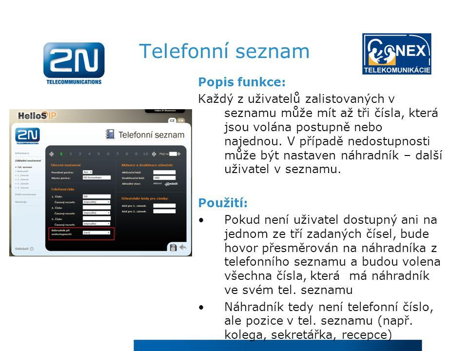 Telefonní seznam Popis funkce: Každý z uživatelů zalistovaných v seznamu může mít až tři čísla, která jsou volána postupně nebo najednou.