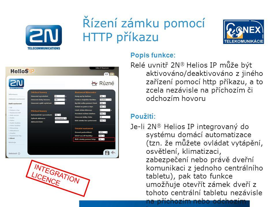 Řízení zámku pomocí HTTP příkazu Popis funkce: Relé uvnitř 2N ® Helios IP může být aktivováno/deaktivováno z jiného zařízení pomocí http příkazu, a to zcela nezávisle na příchozím či odchozím hovoru Použití: Je-li 2N ® Helios IP integrovaný do systému domácí automatizace (tzn.