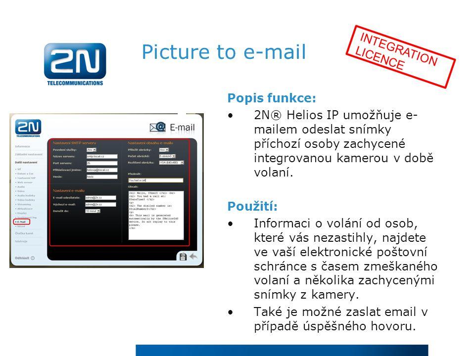 Picture to e-mail Popis funkce: 2N® Helios IP umožňuje e- mailem odeslat snímky příchozí osoby zachycené integrovanou kamerou v době volaní.