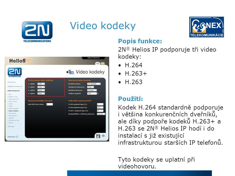VIDEO LICENCE Přenos videa v reálném čase (RTSP streaming) Popis funkce: ●Kontinuální vysílání audio a video ●Výběr libovolného přijímacího zařízení – např.