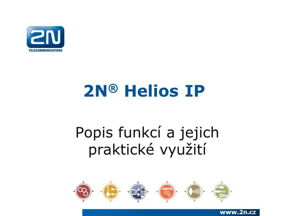 2N ® Helios IP Popis funkcí a jejich praktické využití www.2n.cz
