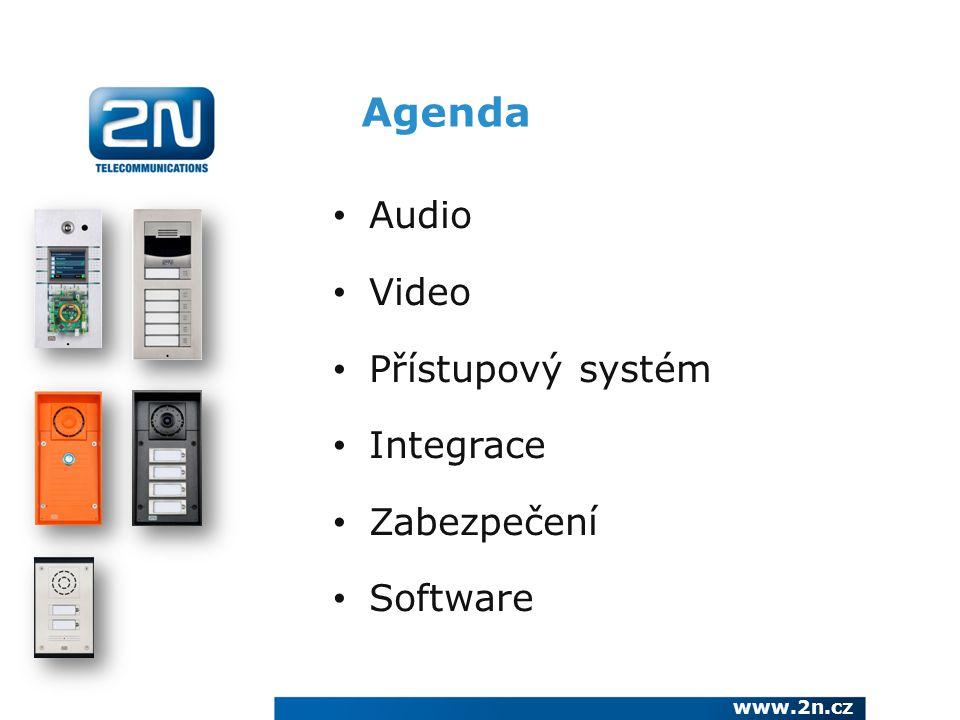 Agenda www.2n.cz Audio Video Přístupový systém Integrace Zabezpečení Software