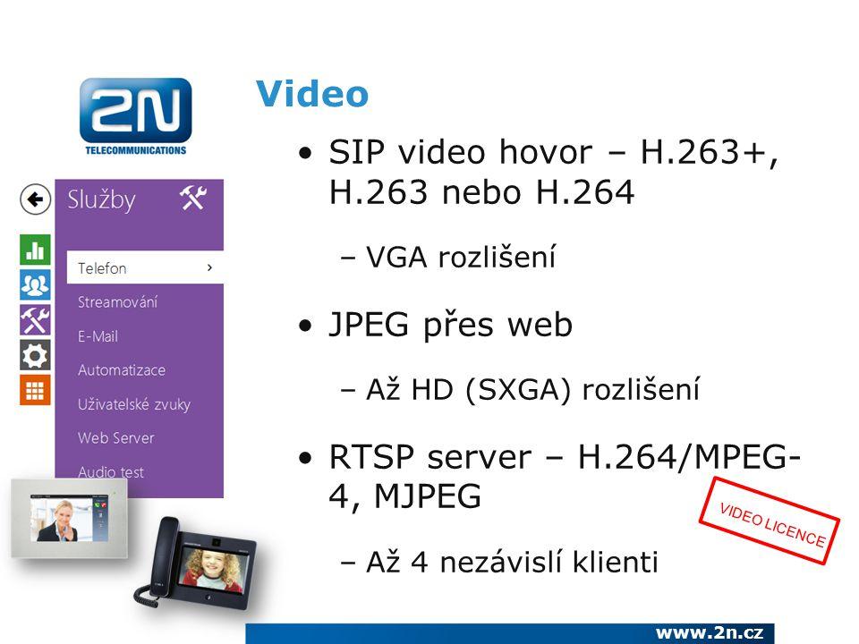Video SIP video hovor – H.263+, H.263 nebo H.264 –VGA rozlišení JPEG přes web –Až HD (SXGA) rozlišení RTSP server – H.264/MPEG- 4, MJPEG –Až 4 nezávis