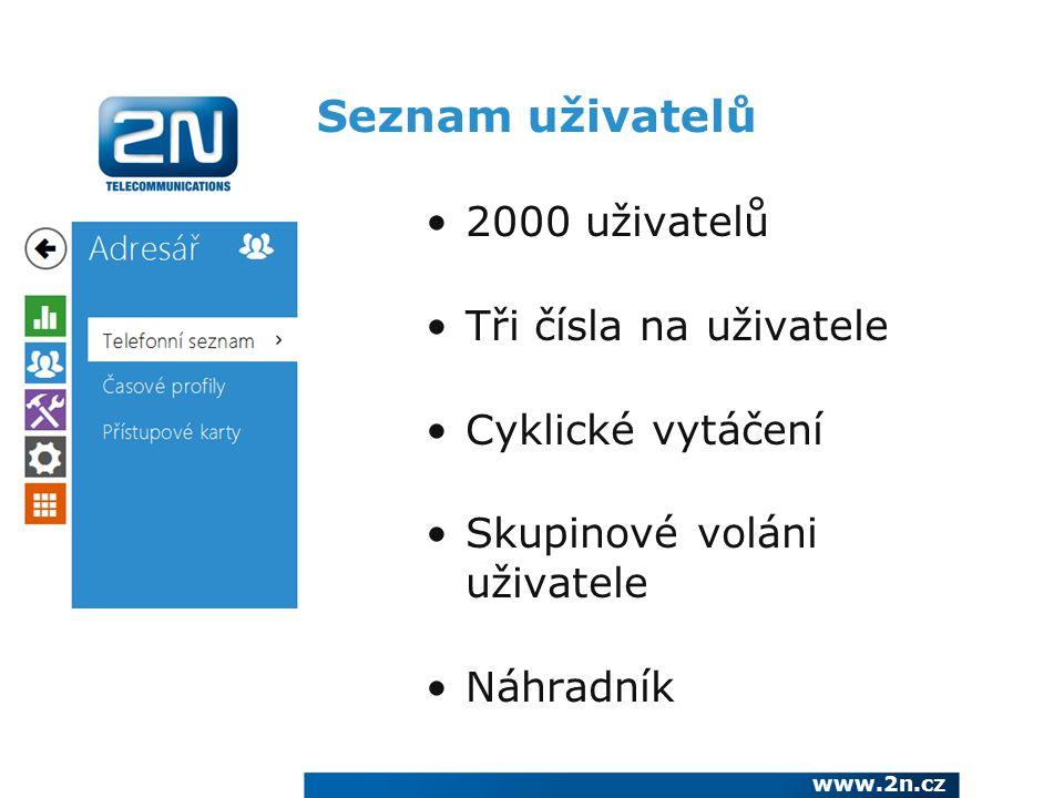 Seznam uživatelů 2000 uživatelů Tři čísla na uživatele Cyklické vytáčení Skupinové voláni uživatele Náhradník www.2n.cz