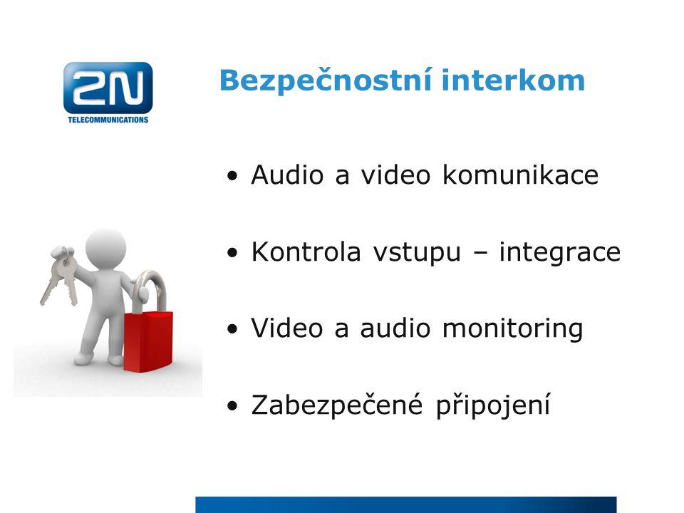 Bezpečnostní interkom Audio a video komunikace Kontrola vstupu – integrace Video a audio monitoring Zabezpečené připojení
