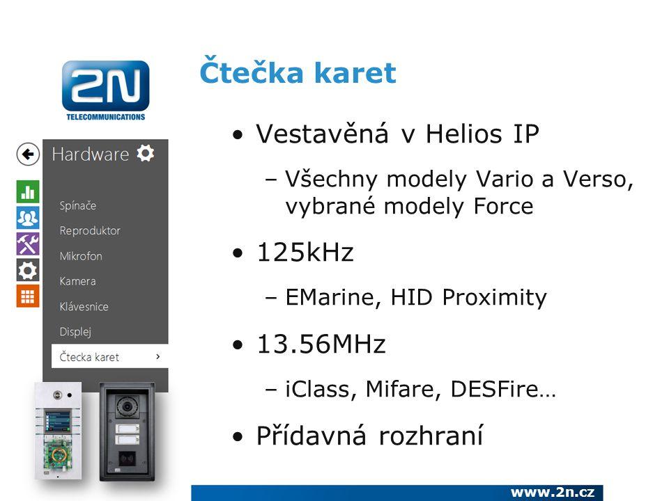 Čtečka karet Vestavěná v Helios IP –Všechny modely Vario a Verso, vybrané modely Force 125kHz –EMarine, HID Proximity 13.56MHz –iClass, Mifare, DESFir