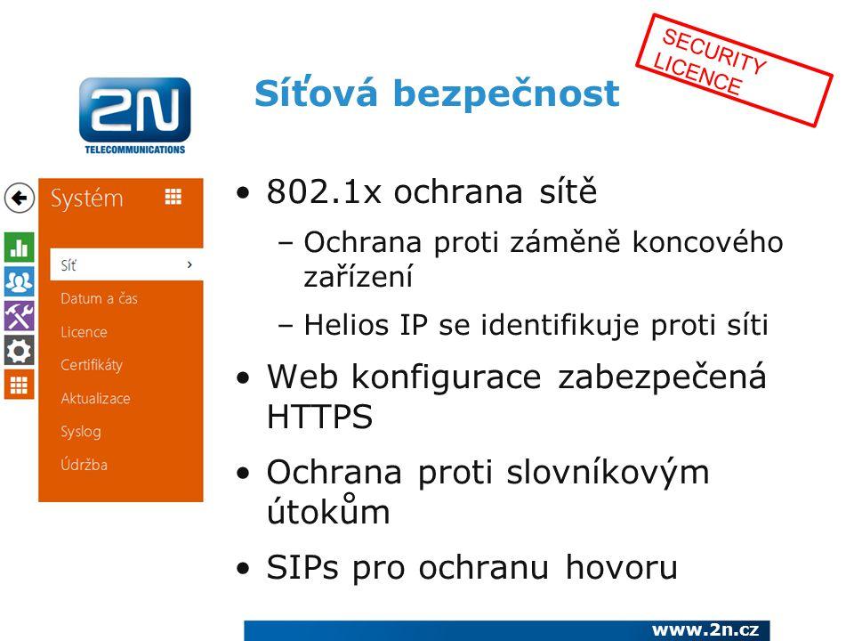 Síťová bezpečnost 802.1x ochrana sítě –Ochrana proti záměně koncového zařízení –Helios IP se identifikuje proti síti Web konfigurace zabezpečená HTTPS