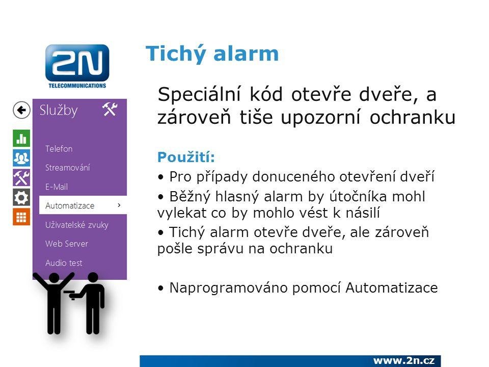 Tichý alarm Speciální kód otevře dveře, a zároveň tiše upozorní ochranku Použití: Pro případy donuceného otevření dveří Běžný hlasný alarm by útočníka