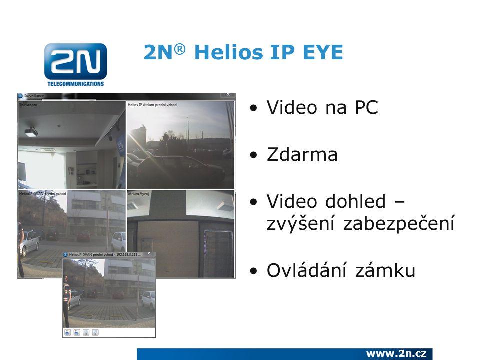 2N ® Helios IP EYE Video na PC Zdarma Video dohled – zvýšení zabezpečení Ovládání zámku www.2n.cz