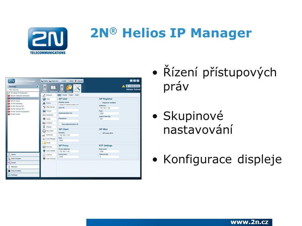2N ® Helios IP Manager Řízení přístupových práv Skupinové nastavování Konfigurace displeje www.2n.cz