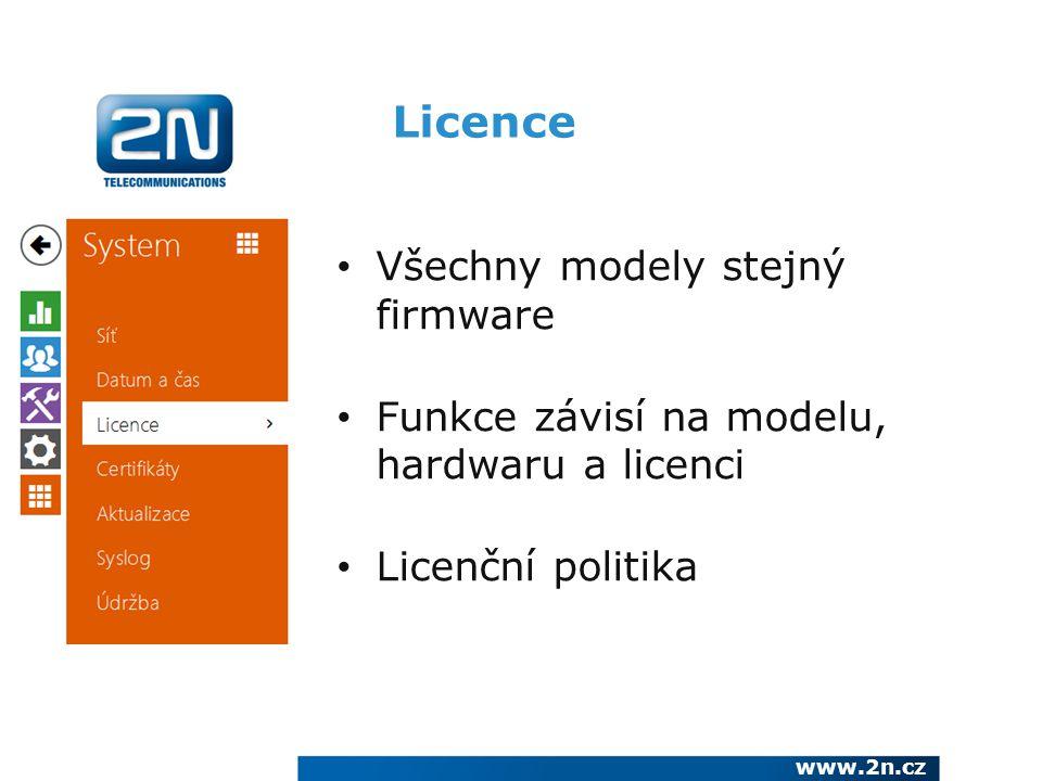 Licence www.2n.cz Všechny modely stejný firmware Funkce závisí na modelu, hardwaru a licenci Licenční politika