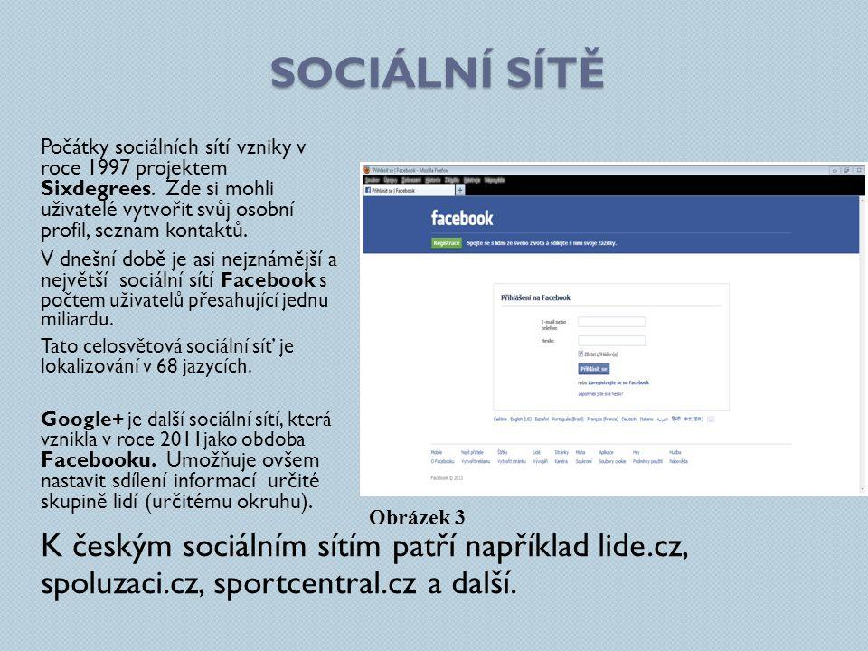 SOCIÁLNÍ SÍTĚ Počátky sociálních sítí vzniky v roce 1997 projektem Sixdegrees.