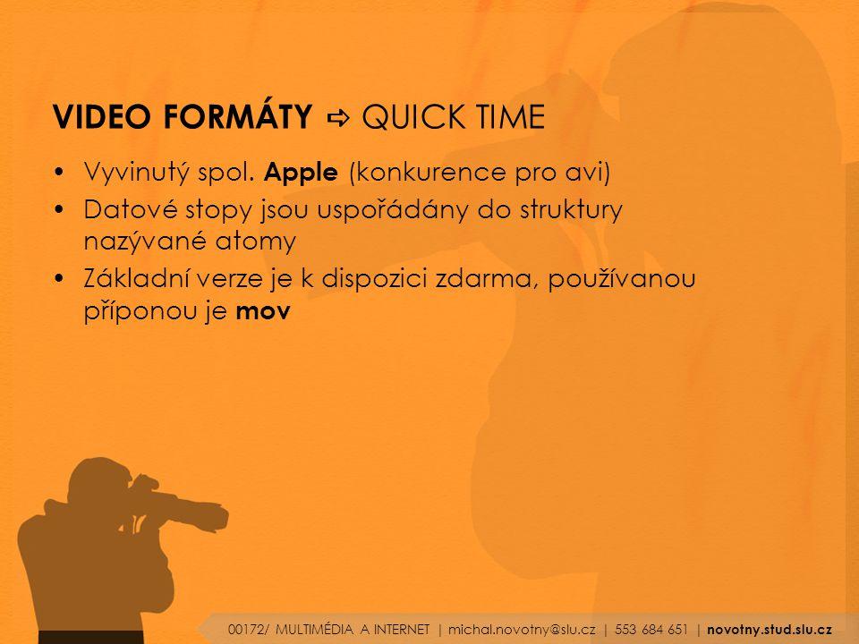 VIDEO FORMÁTY  QUICK TIME Vyvinutý spol.