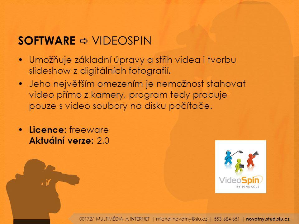 SOFTWARE  VIDEOSPIN Umožňuje základní úpravy a střih videa i tvorbu slideshow z digitálních fotografií.