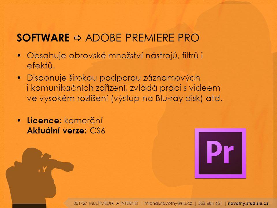 SOFTWARE  ADOBE PREMIERE PRO Obsahuje obrovské množství nástrojů, filtrů i efektů.