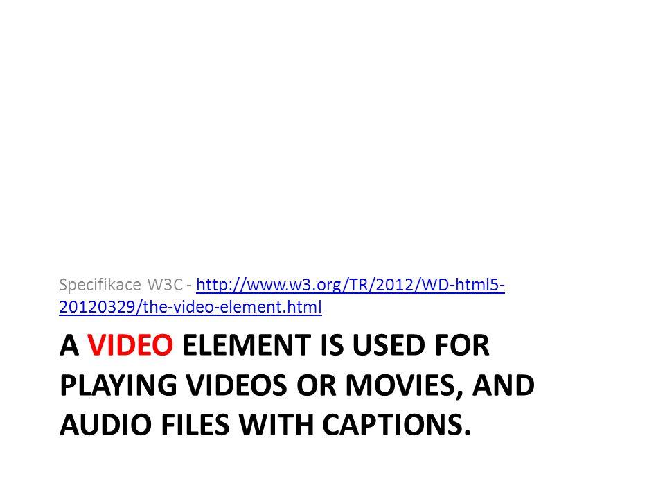 umí Přehrát video Využívat styly Javascript