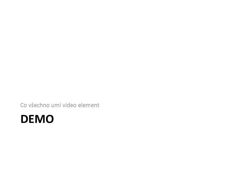 DEMO Co všechno umí video element