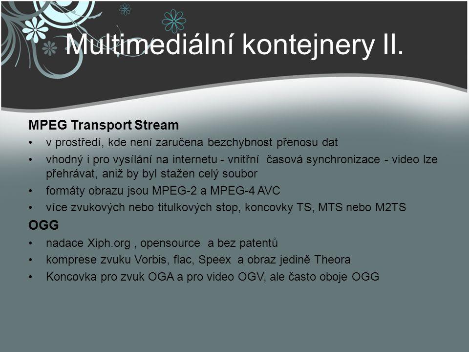Multimediální kontejnery II. MPEG Transport Stream v prostředí, kde není zaručena bezchybnost přenosu dat vhodný i pro vysílání na internetu - vnitřní