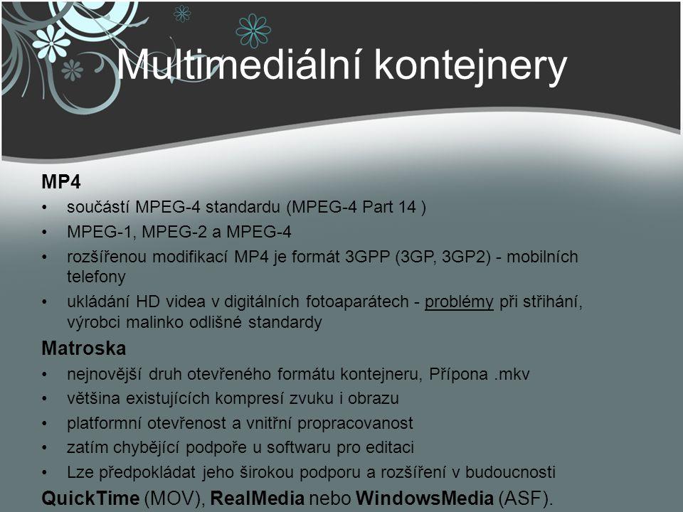Multimediální kontejnery MP4 součástí MPEG-4 standardu (MPEG-4 Part 14 ) MPEG-1, MPEG-2 a MPEG-4 rozšířenou modifikací MP4 je formát 3GPP (3GP, 3GP2)