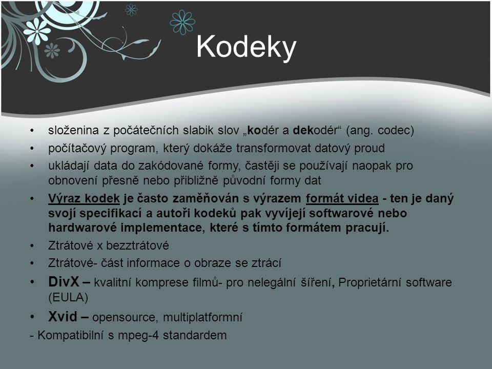 """Kodeky složenina z počátečních slabik slov """"kodér a dekodér"""" (ang. codec) počítačový program, který dokáže transformovat datový proud ukládají data do"""