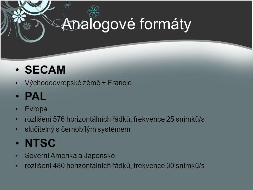 Analogové formáty SECAM Východoevropské zěmě + Francie PAL Evropa rozlišení 576 horizontálních řádků, frekvence 25 snímků/s slučitelný s černobílým sy