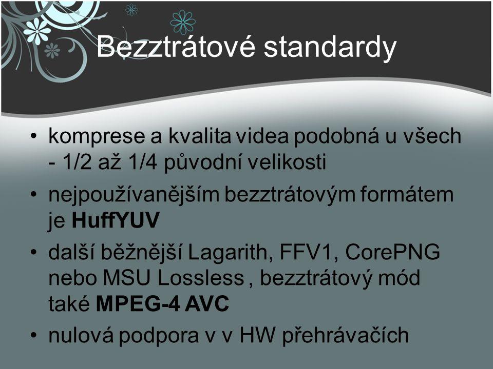 Bezztrátové standardy komprese a kvalita videa podobná u všech - 1/2 až 1/4 původní velikosti nejpoužívanějším bezztrátovým formátem je HuffYUV další