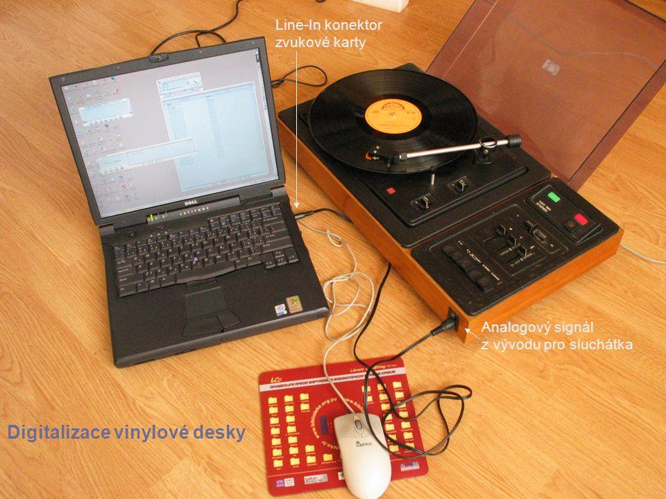 Digitalizace vinylové desky Analogový signál z vývodu pro sluchátka Line-In konektor zvukové karty