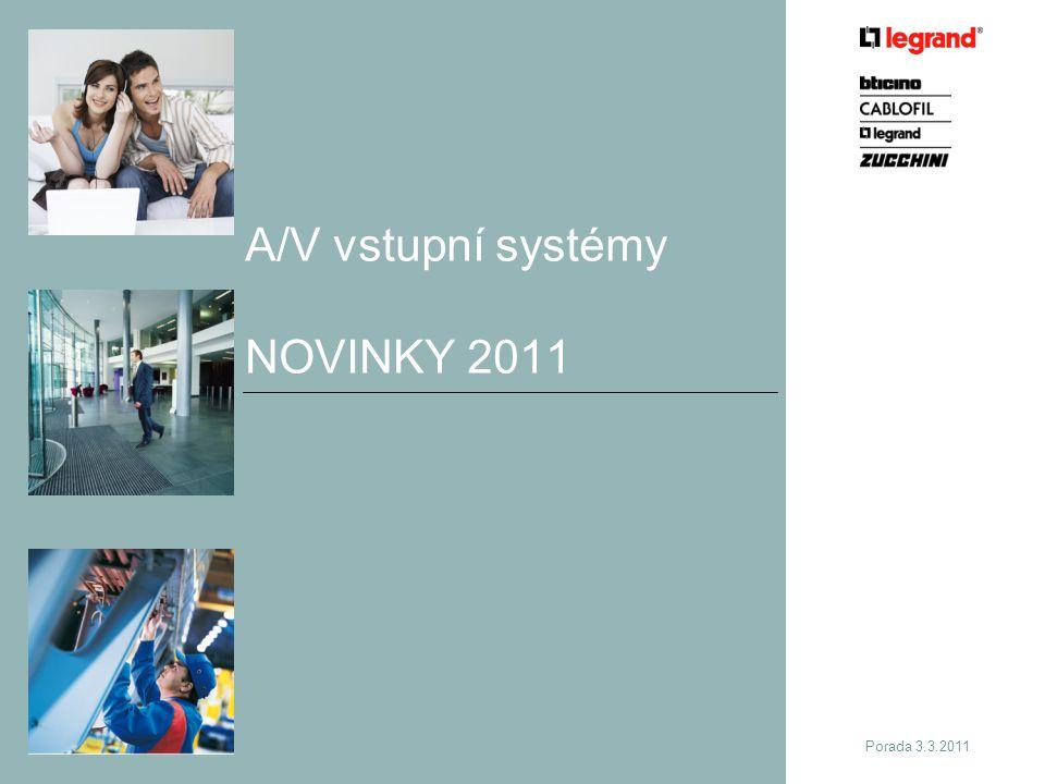Porada 3.3.2011 A/V vstupní systémy NOVINKY 2011