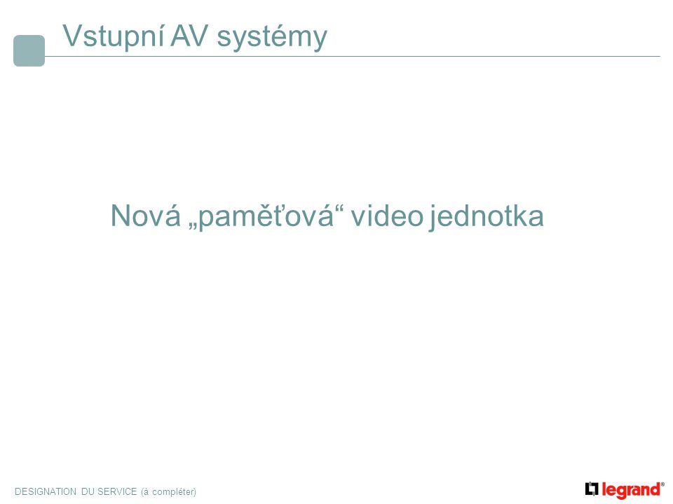 """DESIGNATION DU SERVICE (à compléter) Vstupní AV systémy Nová """"paměťová"""" video jednotka"""