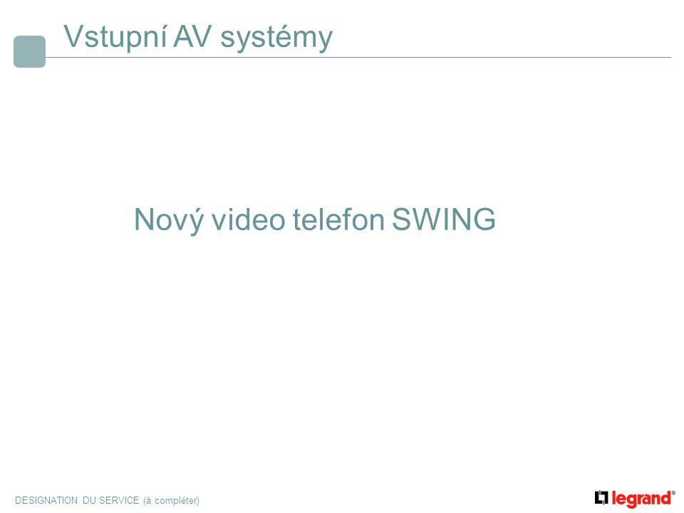 DESIGNATION DU SERVICE (à compléter) Nový video telefon SWING zrušení č/b video telefonu SPRINT doplnění řady telefonů SWING o nový základní č/b video telefon Obj.