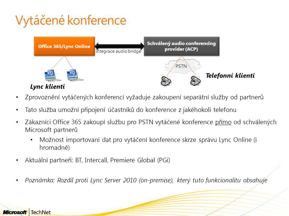 Vytáčené konference Zprovoznění vytáčených konferencí vyžaduje zakoupení separátní služby od partnerů Tato služba umožní připojení účastníků do konfer
