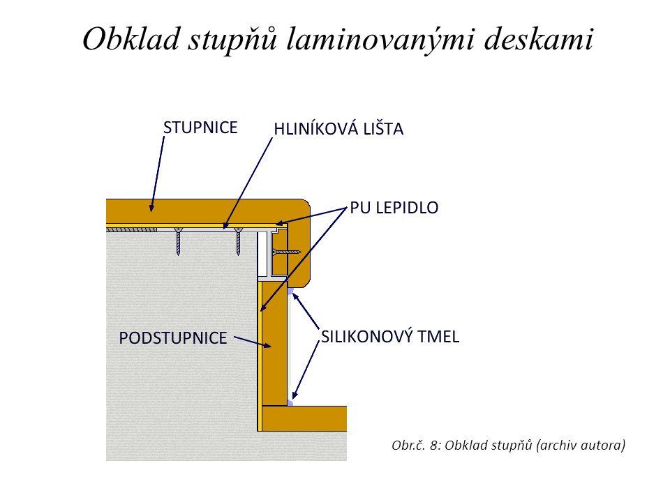 Obklad stupňů laminovanými deskami Obr.č. 8: Obklad stupňů (archiv autora)