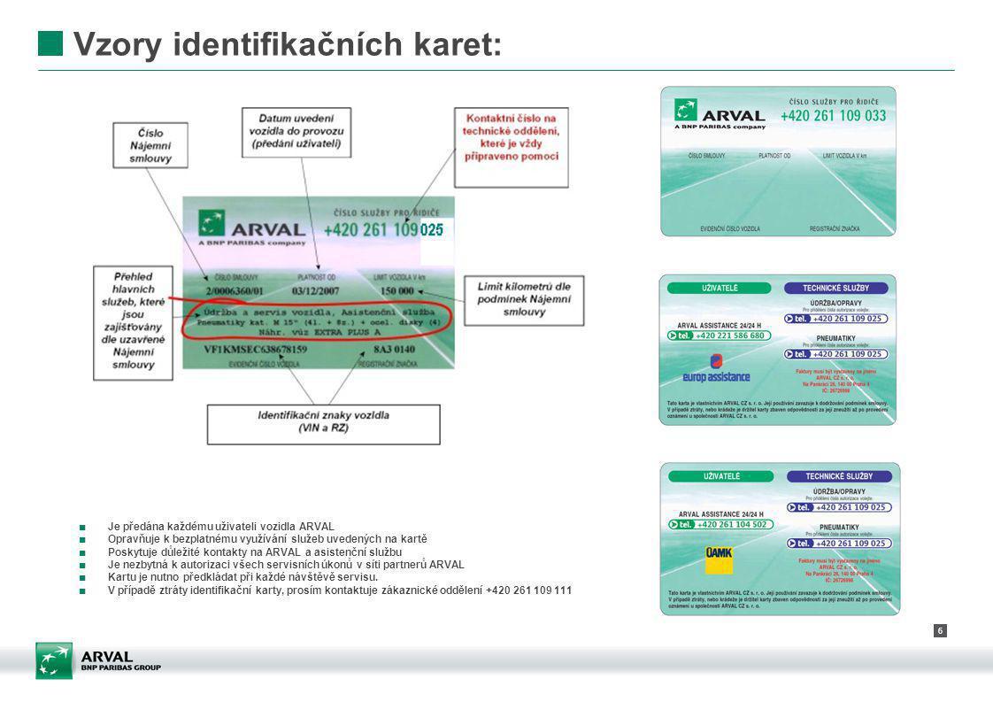 6 Vzory identifikačních karet: ■ Je předána každému uživateli vozidla ARVAL ■ Opravňuje k bezplatnému využívání služeb uvedených na kartě ■ Poskytuje