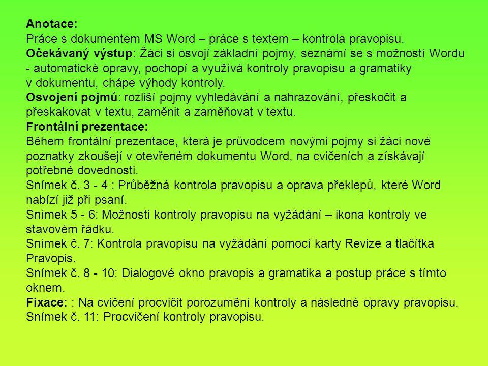 Anotace: Práce s dokumentem MS Word – práce s textem – kontrola pravopisu.