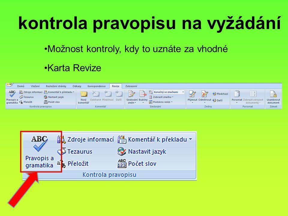 kontrola pravopisu na vyžádání Karta Revize Možnost kontroly, kdy to uznáte za vhodné