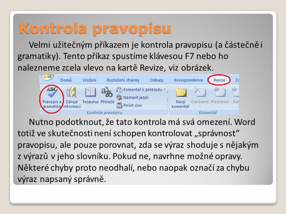 Kontrola pravopisu Velmi užitečným příkazem je kontrola pravopisu (a částečně i gramatiky).