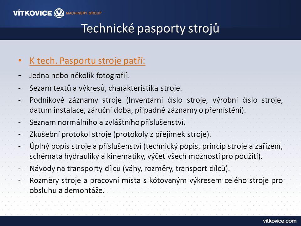 Technické pasporty strojů K tech.Pasportu stroje patří: - Jedna nebo několik fotografií.