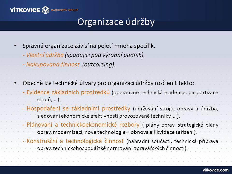 Organizace údržby Správná organizace závisí na pojetí mnoha specifik.
