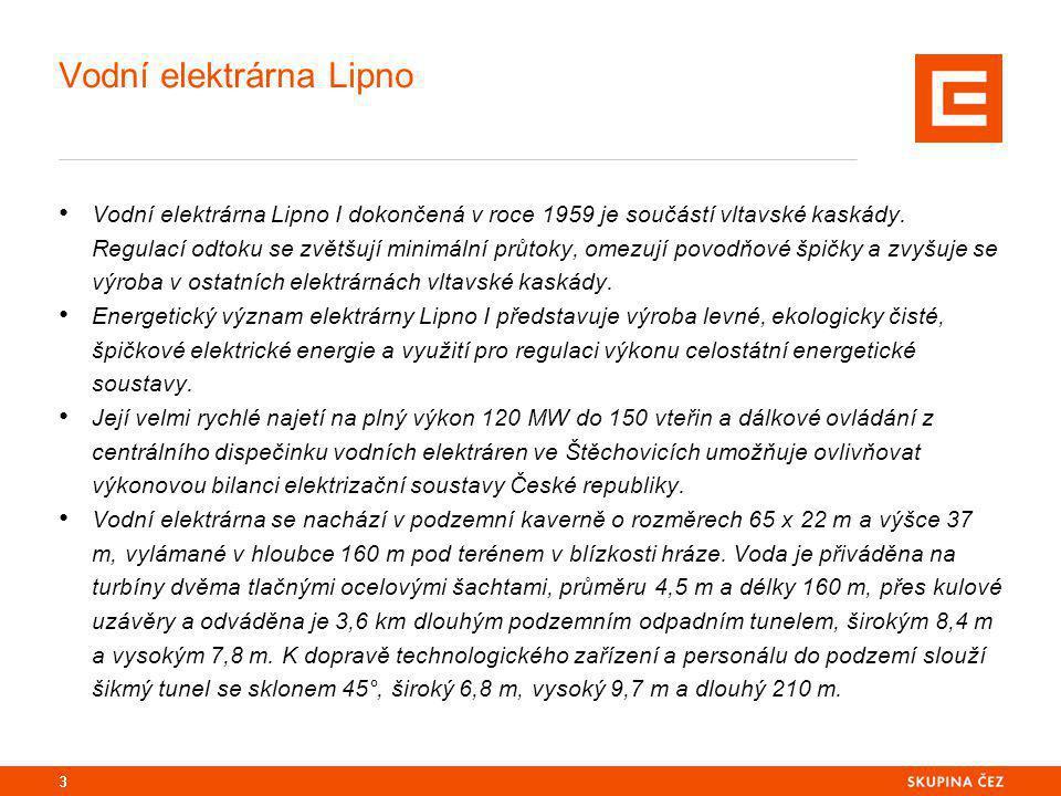 Vodní elektrárna Lipno Vodní elektrárna Lipno I dokončená v roce 1959 je součástí vltavské kaskády.