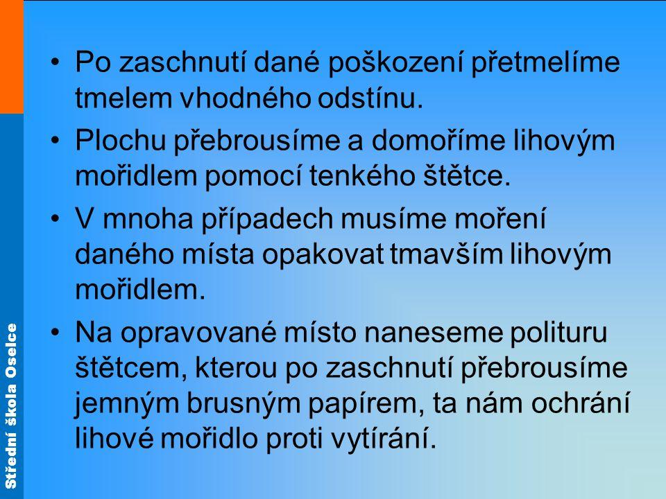 Střední škola Oselce Nyní přistoupíme k nanášení politury.